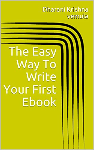 The Easy Way To Write Your First Ebook (English Edition)