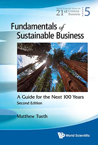 Fundamentals Of Sustainable Business: A Guide For The Next 100 Years (Second Edition) (World Scienti