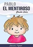 Pablo el Mentiroso: cuentos infantiles en español