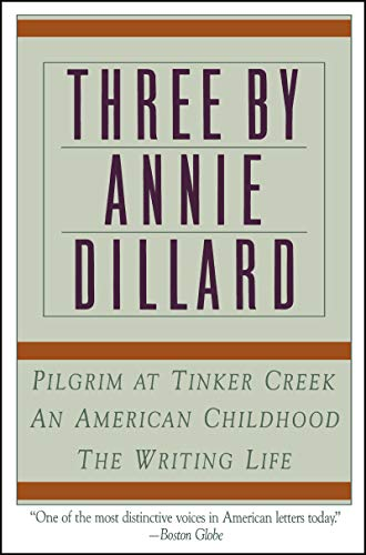Three by Annie Dillard: The Writing…