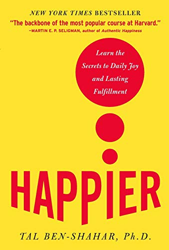 Happier: Learn the Secrets to Daily Joy and Lasting Fulfillmentの詳細を見る