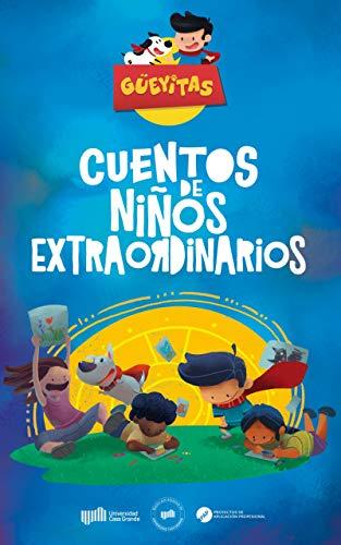 Güeyitas: Cuentos de Niños Extraordinarios