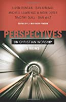 Perspectives on Christian Worship: 5 Views