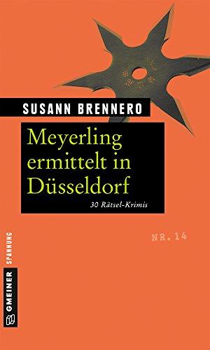 Meyerling ermittelt in Düsseldorf: 30 Rätsel-Krimis (Rätsel-Krimis im GMEINER-Verlag)