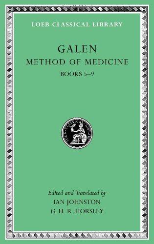Galen: Method of Medicine, Volume II: Books 5-9 (Loeb Classical Library)