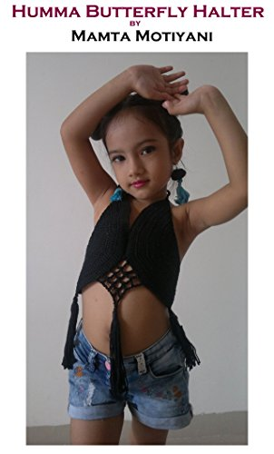 Humma Butterfly Halter: An Easy Crochet Top Pattern For Girls (English Edition)