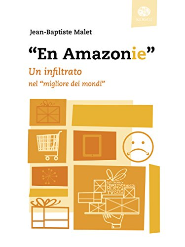 En Amazonie: Un infiltrato nel migliore dei mondi (Italian Edition)