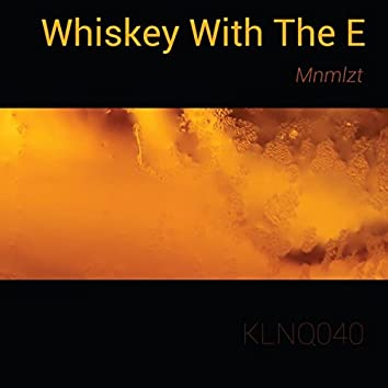 Whiskey With The E