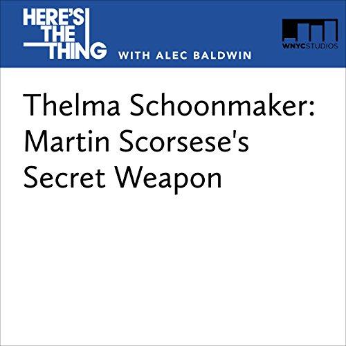 Thelma Schoonmaker: Martin Scorsese's Secret Weapon audiobook cover art