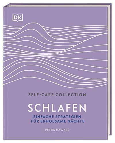 Self-Care Collection. Schlafen: Einfache Strategien für erholsame Nächte