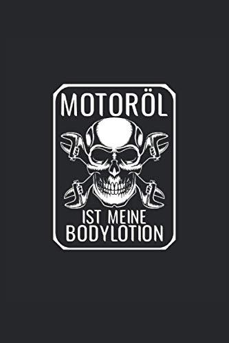 Motoröl ist meine Bodylotion: Notizbuch 6