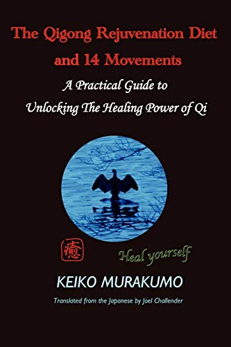 The Qigong Rejuvenation Diet with Breathing and 14 Movements: An Integrated Method for Health and Wellness