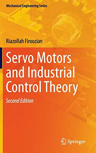 Download Servo Motors and Industrial Control Theory (Mechanical Engineering Series) 3319072749