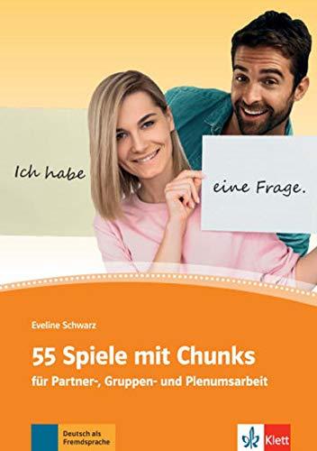 55 Spiele mit Chunks: für Partner-, Gruppen- und Plenumsarbeit. Deutsch als Fremdsprache (ALL NIVEAU ADULTE TVA 5,5%)
