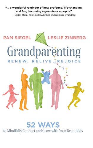 Grandparenting: Renew, Relive, Rejoice