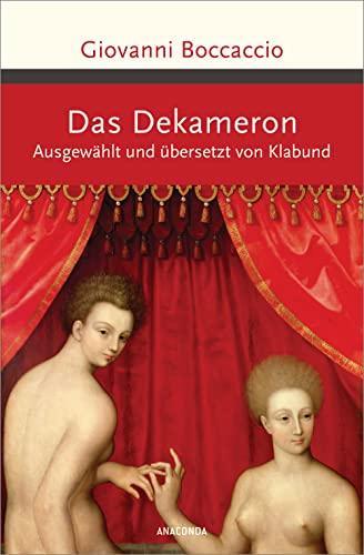 Das Dekameron. Ausgewählt und übersetzt von Klabund (Große Klassiker zum kleinen Preis, Band 227)