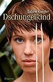 Sabine Kuegler: Dschungelkind