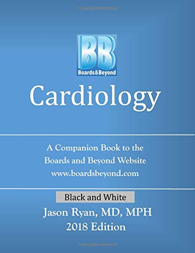 Boards and Beyond: Cardiology: A Companion Book to the Boards and Beyond Website