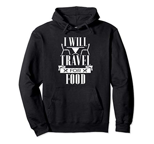 I Will Travel For Food - Table And Chairs Funny Pullover Hoodie