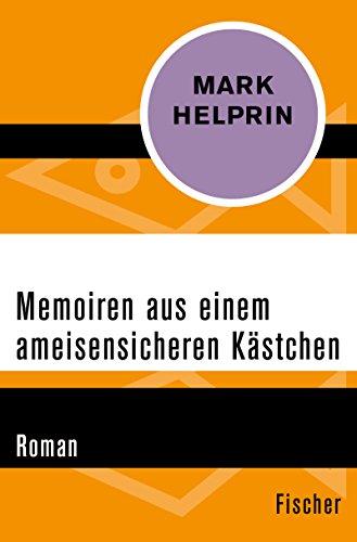Memoiren aus einem ameisensicheren Kästchen: Roman
