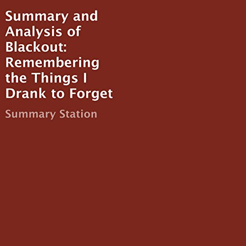 Summary and Analysis of Blackout: Remembering the Things I Drank to Forget audiobook cover art