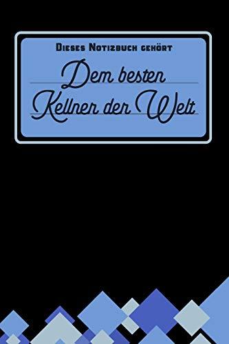 Dieses Notizbuch gehört dem besten Kellner der Welt: blanko Notizbuch | Journal | To Do Liste für Kellner und Kellnerinnen - über 100 linierte Seiten ... Notizen - Tolle Geschenkidee als Dankeschön