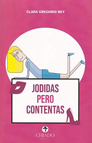 Jodidas pero contentas [Screwed Up but Happy] Audiobook By Clara Gregorio Rey cover art