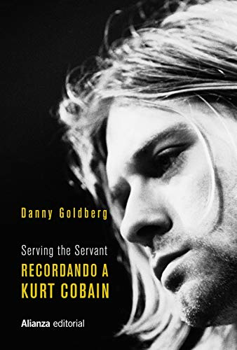 Recordando a Kurt Cobain: Serving the Servant (Libros Singulares (LS))
