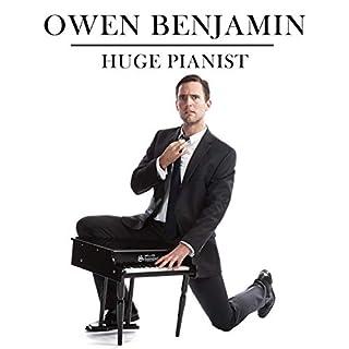 Owen Benjamin: Huge Pianist                   Written by:                                                                                                                                 Owen Benjamin                               Narrated by:                                                                                                                                 Owen Benjamin                      Length: 1 hr and 10 mins     Not rated yet     Overall 0.0