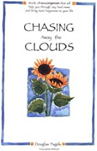 Chasing Away the Clouds: Words of Encouragement That Will Help You Through Any Hard Times and Bring More Happiness to Your Life (Self-Help) by Douglas Pagels (1998-01-03)