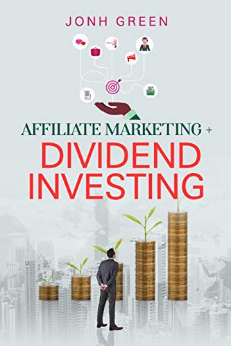 Affiliate Marketing + Dividend Investing