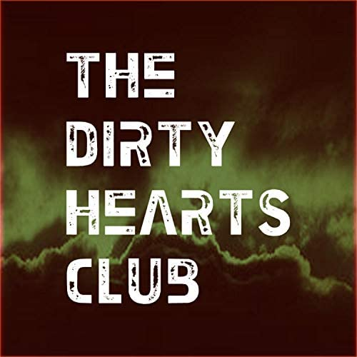 The Dirty Hearts Club