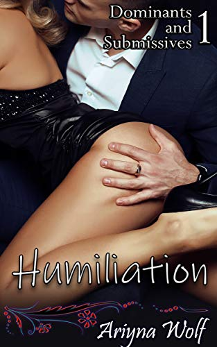Humiliation (Dominants and Submissives Book 1) (English Edition)