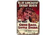 sfasf Placa de metal con texto en inglés 'Come Back, Little Sheba (1952), diseño de películas vintage para decoración del hogar, jardín, cocina, oficina, 20,3 x 30,4 cm