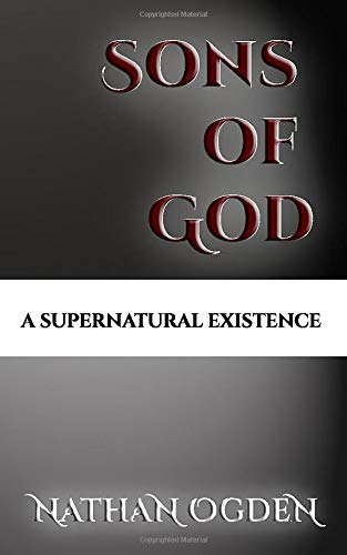 Sons of God: A Supernatural Existence
