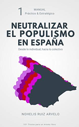 Neutralizar el Populismo en España: Desde lo Individual, hacia lo ...