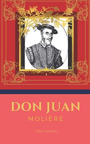 Don Juan: De Molière | Un grand classique de la littérature française et biographie de l'auteur