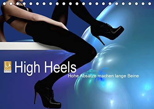High Heels - Hohe Absätze machen lange Beine (Tischkalender 2021 DIN A5 quer): Wer hoch hinaus will, kommt an High Heels nicht vorbei! (Monatskalender, 14 Seiten )
