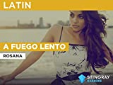 A fuego lento in the Style of Rosana