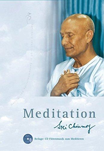 Meditation - mit CD: Menschliche Vervollkommnung in göttlicher Erfüllung