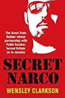 Secret Narco: The Great Train Robber whose partnership with Pablo Escobar turned Britain on to cocaine