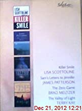 Reader's Digest Select Editions: Volume 5, 2004. #275 (4 titles in 1 book: Killer Smile by Lisa Scottoline, Sam's Letters to Jennifer by James Patterson, The Zero Game by Brad Meltzer, The Valley of Light by Terry Kay )