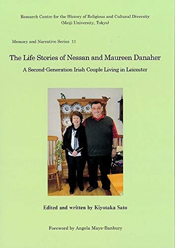 The Life Stories of Nessan and Maureen Danaher: A Second-Generation Irish Couple Living in Leicester (Memory and Narrative Series)