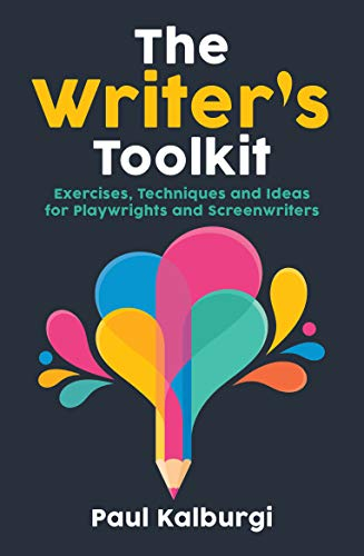 The Writer's Toolkit: Exercises, Techniques and Ideas for...