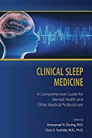 Clinical Sleep Medicine: A Comprehensive Guide for Mental Health and Other Medical Professionals