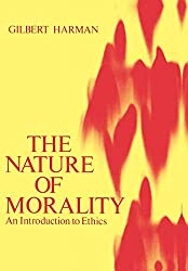 Book cover: The Nature of Morality: An Introduction to Ethics by Gilbert Harman