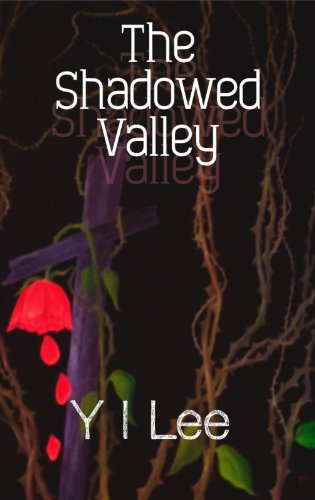 Book: The Shadowed Valley by Y I Lee