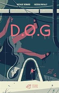 D.O.G par Nathalie Bernard