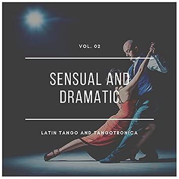Sensual And Dramatic Latin Tango And Tangotronica, Vol.02