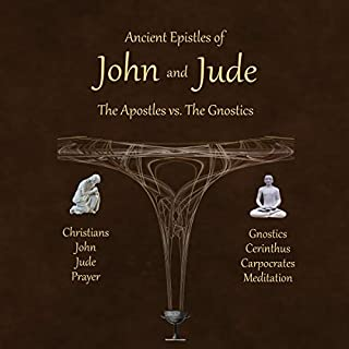 Ancient Epistles of John and Jude: The Apostles vs The Gnostics audiobook cover art